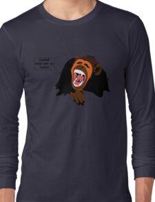 What ever ya reckon Long Sleeve T-Shirt