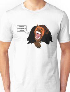What ever ya reckon Unisex T-Shirt