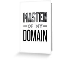 Master of my Domain Greeting Card