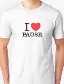I Love PAUSE T-Shirt