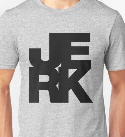 JERK Unisex T-Shirt