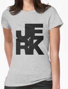 JERK T-Shirt