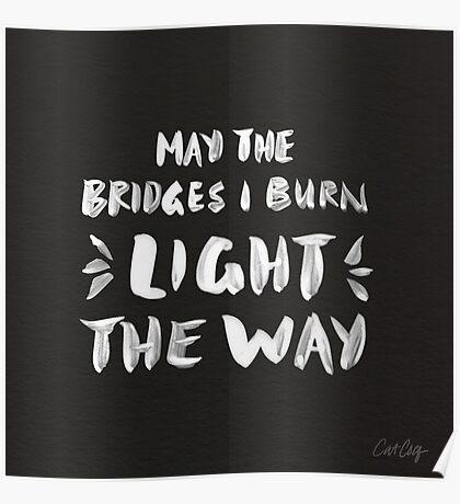 Burned Bridges – Black & White Poster