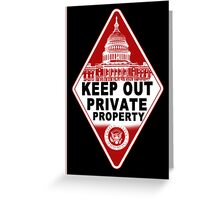 KEEP OUT !!!! Greeting Card