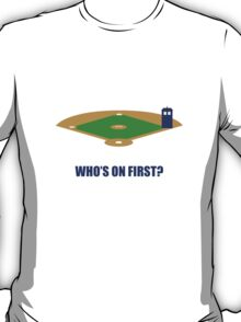 Who's on First? T-Shirt