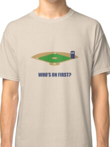 Who's on First? Classic T-Shirt