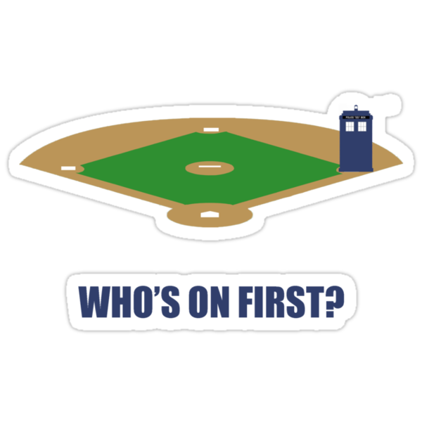 Who's on First? by bradylee