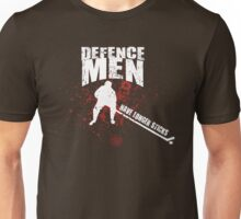 Defencemen Have Longer Sticks Unisex T-Shirt