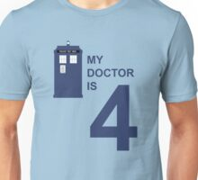 My Doctor is 4 Unisex T-Shirt