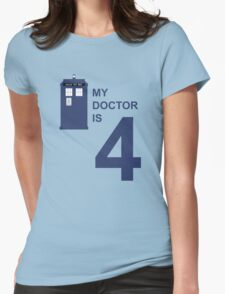 My Doctor is 4 Womens Fitted T-Shirt