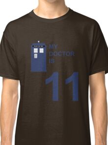 My Doctor is 11. Classic T-Shirt