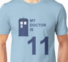 My Doctor is 11. Unisex T-Shirt