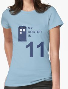 My Doctor is 11. Womens Fitted T-Shirt