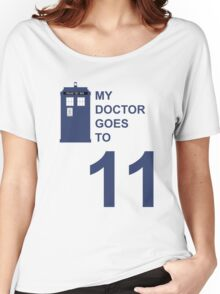 My Doctor Goes to 11. Women's Relaxed Fit T-Shirt