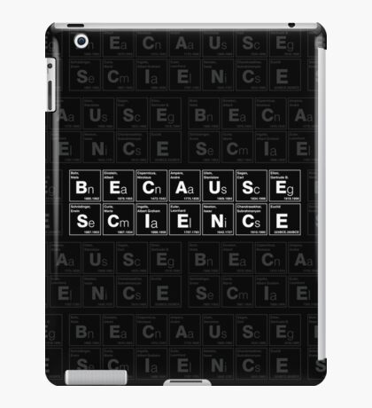 BECAUSE SCIENCE! (white) iPad Case/Skin