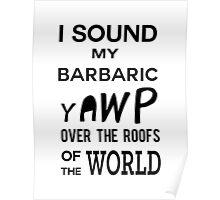 I Sound My Barbaric Yawp Poster