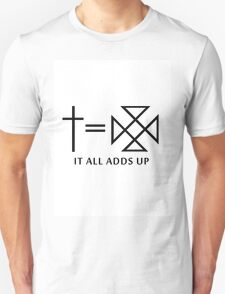 iT ALL ADDS UP T-Shirt