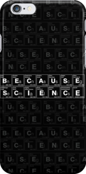 Because Science! by Vincent Carrozza