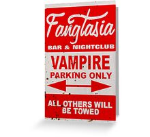 True Blood - Fangtasia - Vampire Parking Only Greeting Card