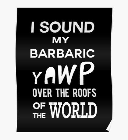 I Sound My Barbaric Yawp (White) Poster