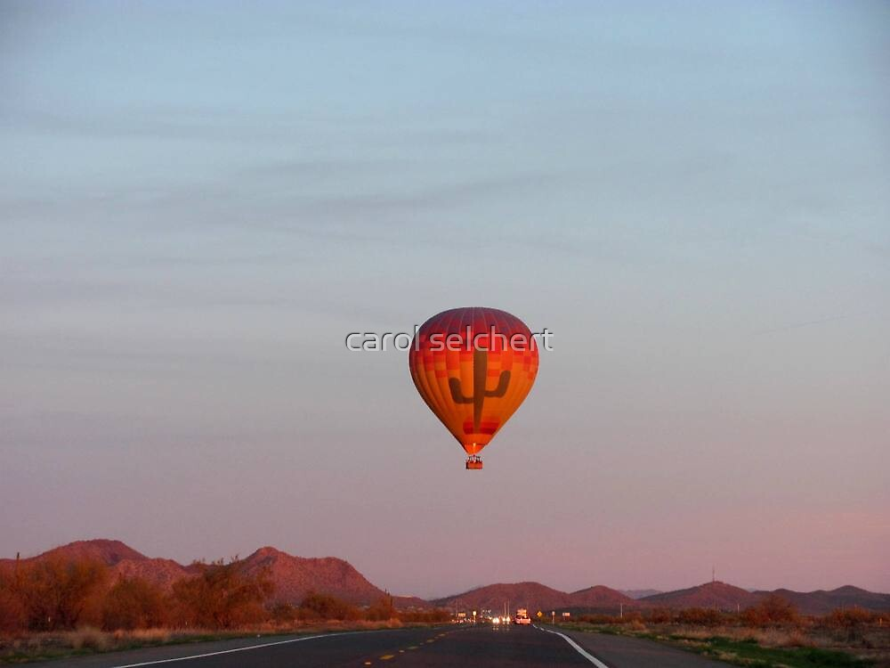 Hot Air Balloon Over Care Free Highway by carol selchert