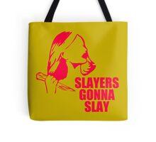 Slayers Gonna Slay Tote Bag