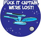 Fuck It Captain... by Tom Fulep