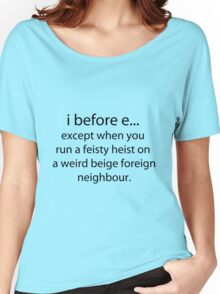 i before e Women's Relaxed Fit T-Shirt