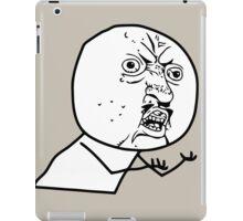 Y U NO iPad Case/Skin