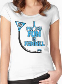 I Put The Fun In Funnel Women's Fitted Scoop T-Shirt