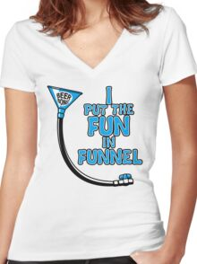 I Put The Fun In Funnel Women's Fitted V-Neck T-Shirt