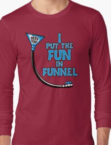 I Put The Fun In Funnel T-Shirt