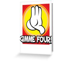 Gimme Four Greeting Card