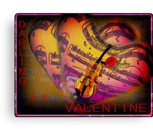 Darling  be my Valentine Canvas Print