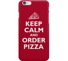 Keep Calm and Order Pizza iPhone Case/Skin