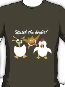 Watch the birdie T-Shirt