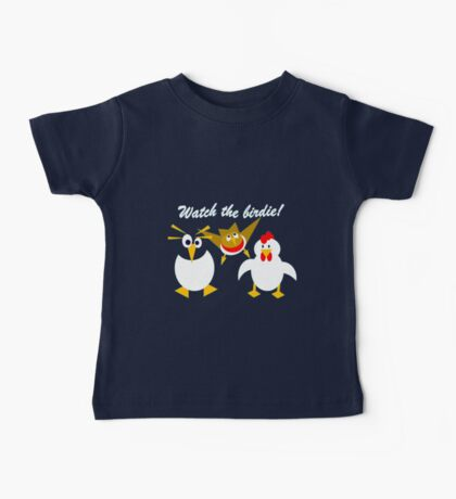 Watch the birdie Baby Tee