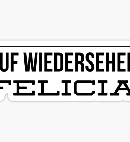 Bye Felicia! Sticker