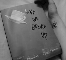 Why We Broke Up. by Emily-RoseIrene