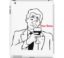 TRUE STORY TROLL iPad Case/Skin