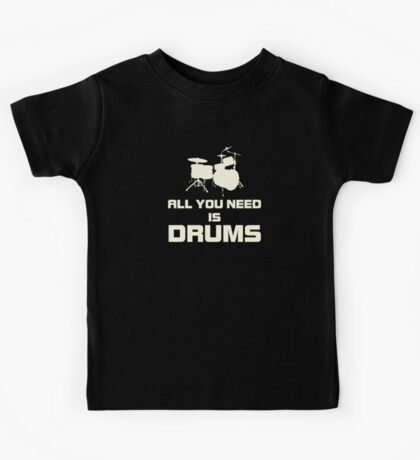 All You Need Is Drums White Kids Tee