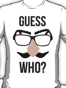 Guess Who? T-Shirt