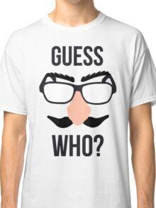 Guess Who? Classic T-Shirt