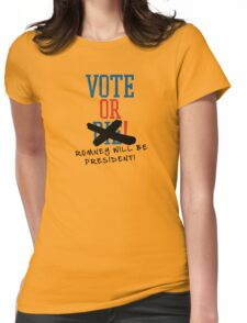 Vote or ... Romney will be President! Womens Fitted T-Shirt