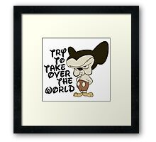 Try To Take Over The World Framed Print