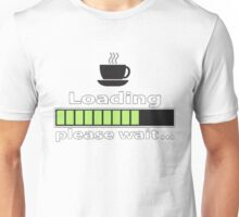 "Humorous ""Coffee Loading Please Wait"" Design Unisex T-Shirt"