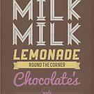 Milk, Milk, Lemonade.... by Stephen Wildish
