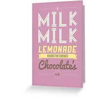 Milk, milk, lemonade... (pink) Greeting Card