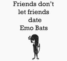 Don't date Emo Bats by whitmore55