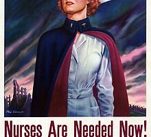 Nurses are needed now - Vintage WWII Poster by Carsten Reisinger
